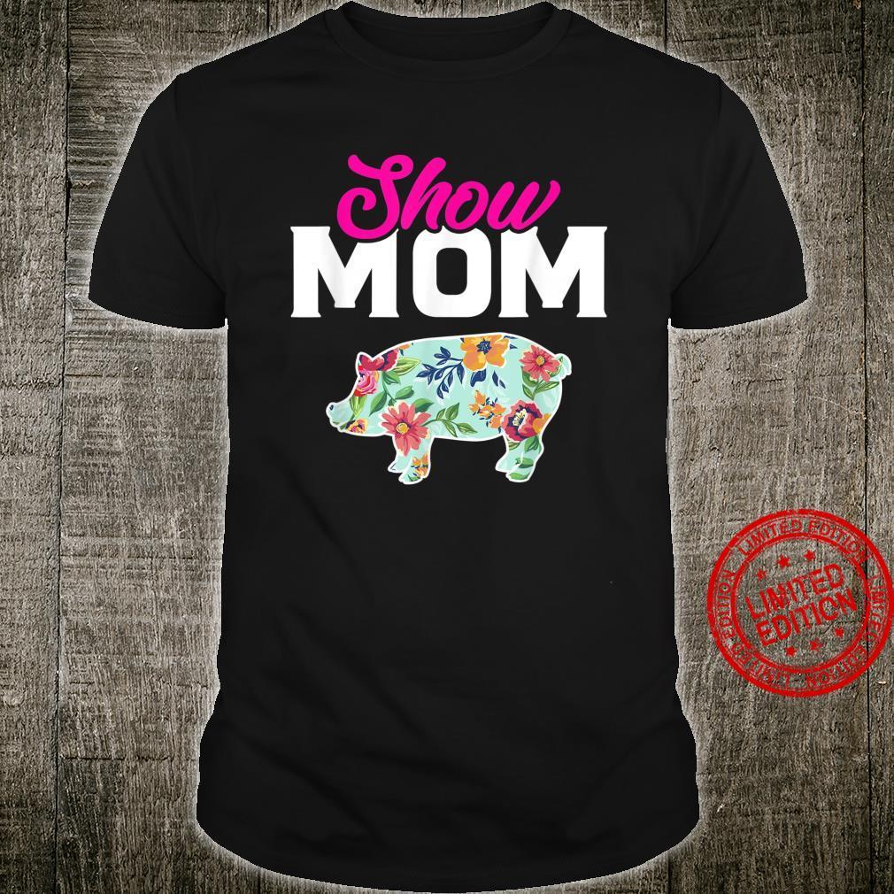 Show Mom Pig Shirt