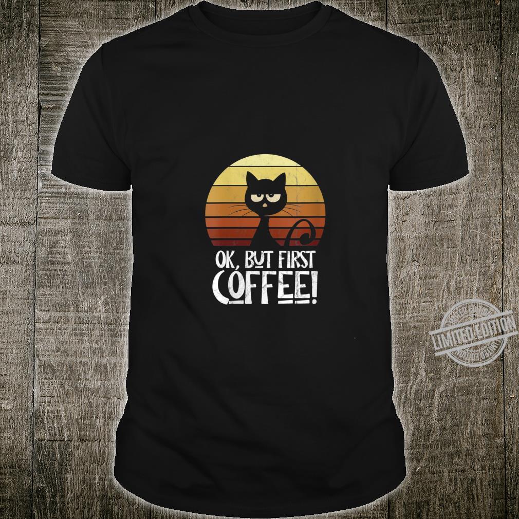 Womens Ok But First Coffee Retro Sunset Moody Black Cat Shirt