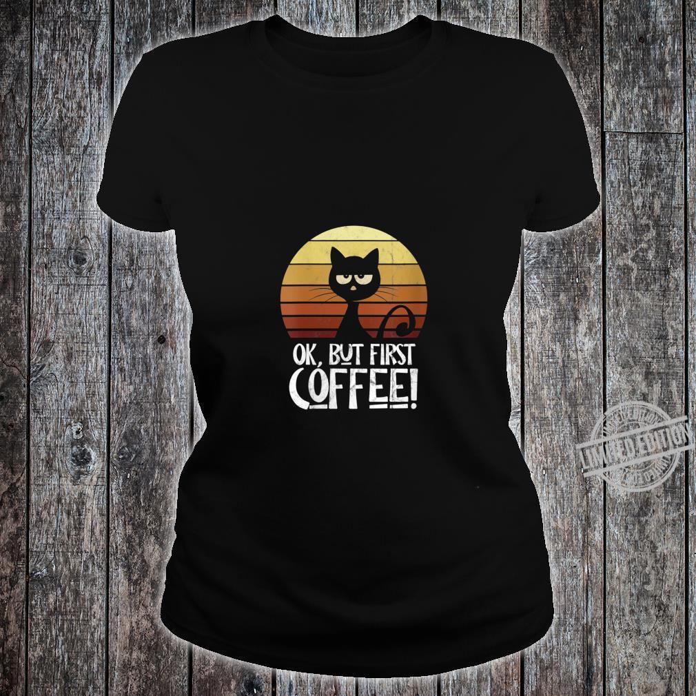 Womens Ok But First Coffee Retro Sunset Moody Black Cat Shirt ladies tee