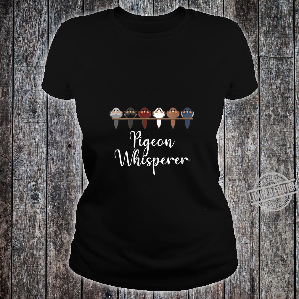Womens Pigeon Whisperer Dove Columbidae Pet Bird Shirt ladies tee